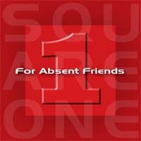 For Absent Friends - Square One