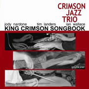 Crimson Jazz Trio – King Crimson Songbook Volume One