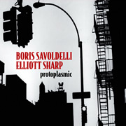 Boris Savoldelli & Elliot Sharp - Protoplasmic
