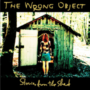 The Wrong Object - Stories from the Shed
