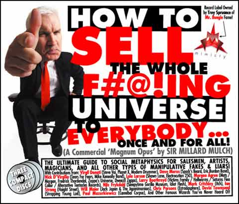Sir Millard Mulch - How to Sell the Whole F#@!ing Universe to Everybody … for Once and for All