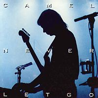 Camel - Never let Go