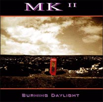 MKII - Burning Daylight