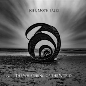 Tiger Moth Tales – The Whispering Of The World
